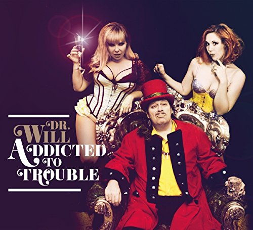 Dr.Will - Addicted to Trouble