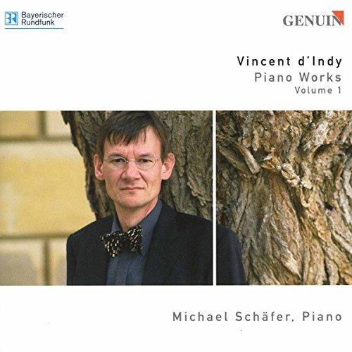 D'Indy , Vincent - Piano Works 1 (Schäfer)