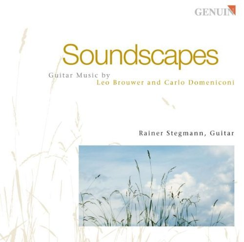 Stegmann , Rainer - Soundscapes - Guitar Music By Brouwer And Domeniconi