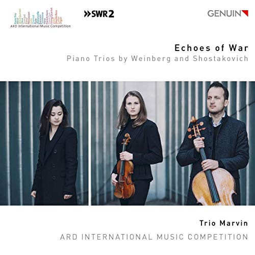 Trio Marvin - Echoes Of War - Piano Trios By Weinberg And Shostakovich