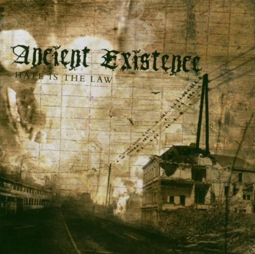 Ancient Existence - Hate Is The Law