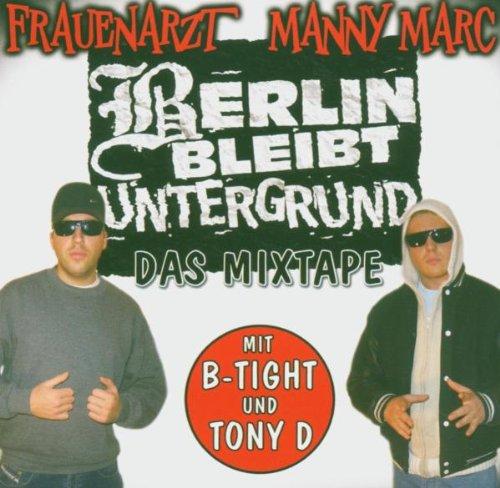 Frauenarzt & Manny Marc - Das Mixtape (mit B-Tight und Tony D)