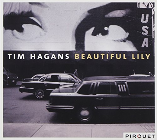 Hagans , Tim - Beautiful Lily