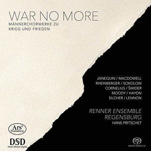 Renner Ensemble Regensburg - War No More - Männerchorwerke zu Krieg und Frieden (Pritschet) (SACD)
