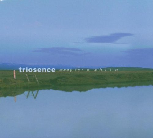 Triosence - Away For A While