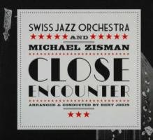 Swiss Jazz Orchestra & Zisman , Michael - Close Encounter (Joris)