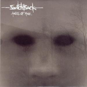 Switchback - Angel of mine