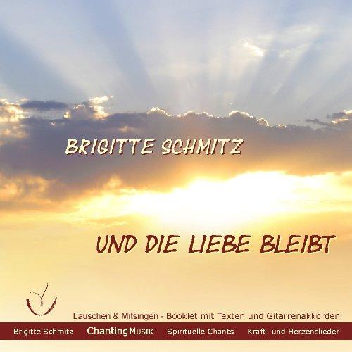 Schmitz , Brigitte - Und die Liebe bleibt