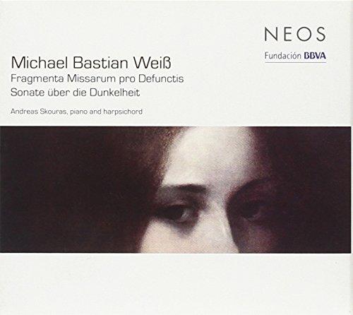 Weiß , Michael Bastian - Fragmenta Missarum Pro Defunctis / Sonate über die Dunkelheit (Skouras)