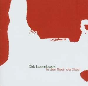 Loombeeek , Dirk - In den tiden der stadt