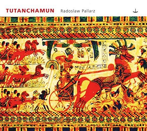 Pallarz , Radoslaw - Tutanchamun - Der junge Pharao
