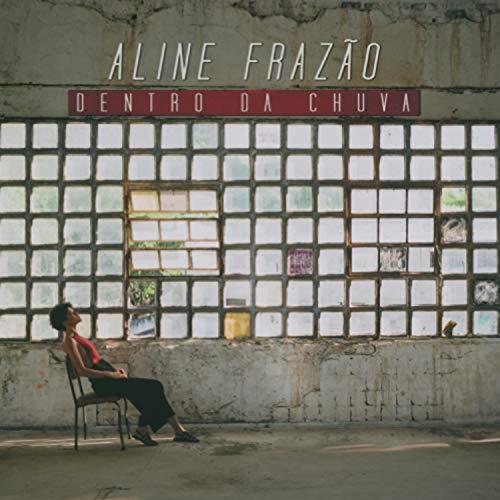 Frazao , Aline - Dentro Da Chuva