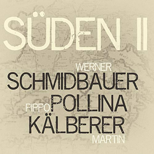 Schmidbauer , Werner & Pollina , Pippo & Kälberer , Martin - Süden II
