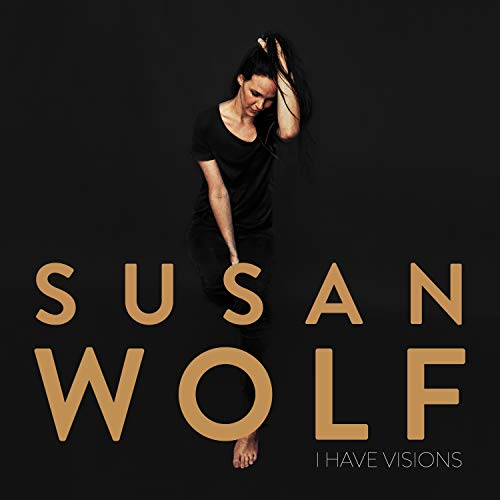 Wolf , Susan - I Have Visions