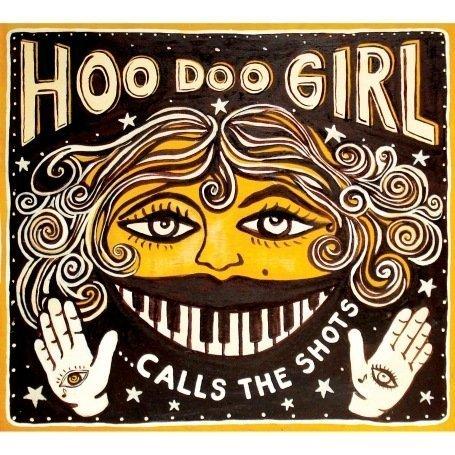 Hoo Doo Girl - Calls the shots