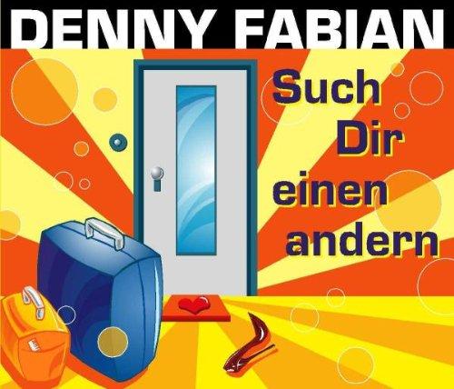 Fabian , Denny - Such Dir Einen Andern (Maxi)