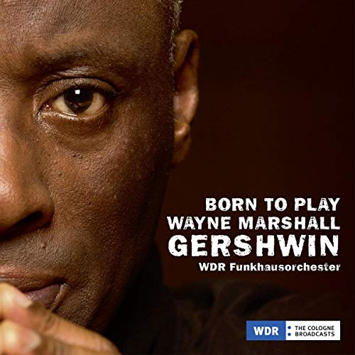 Marshall , Wayne & WDR Funkhausorchester - Born To Play - D'Rivera & Gershwin