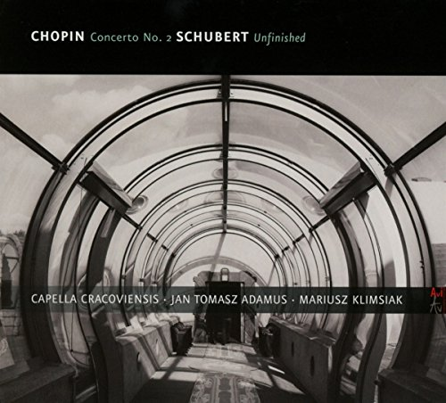 Capella Cracoviensis / Adamus / Klimsiak - Chopin: Concerto No. 2 / Schubert: Unfinished