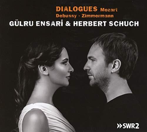 Ensari , Gülru & Schuch , Herbert - Dialogues - Mozart, Debussy, Zimmermann