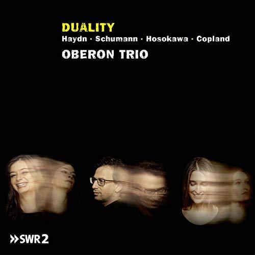 Oberon Trio - Duality - Piano trios By Haydn, Schumann, Hosokawa, Copland