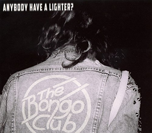 Bongo Club , The - Anybody Have A Lighter?