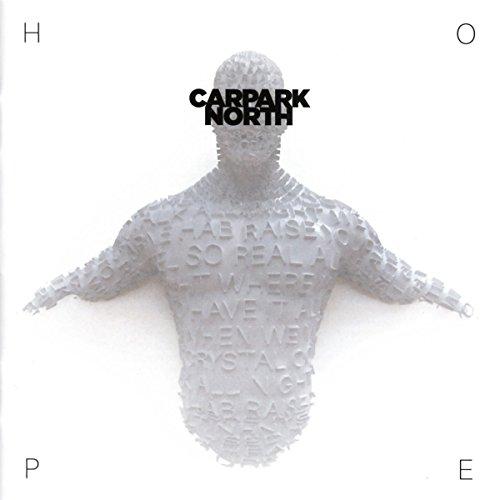 Carpark North - Hope