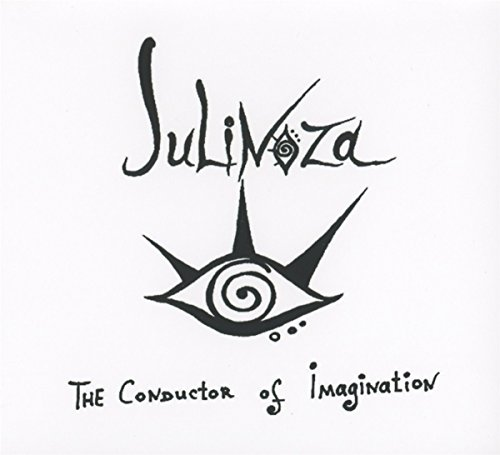 Julinoza - The Conductor Of Imagination