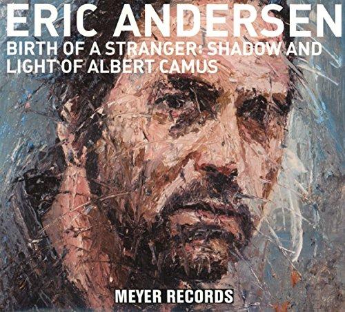 Andersen , Eric - Birth Of A Stranger: Shadow And Light Of Albert Camus