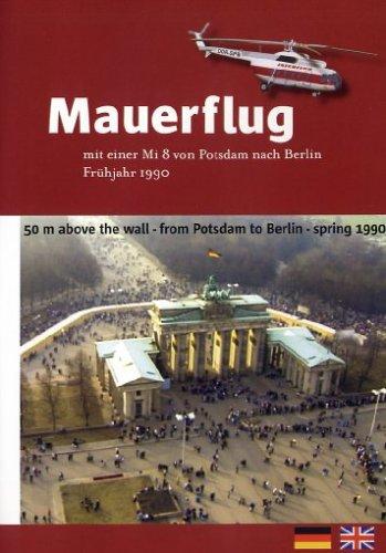 DVD - Mauerflug - mit einer Mi 8 von Potsdam nach Berlin Frühjahr 1990