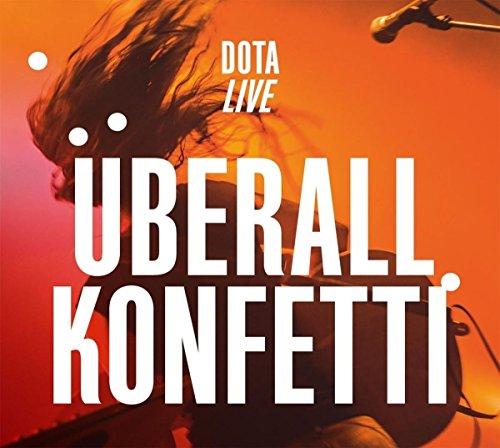 Dota - Überall Konfetti (Live)