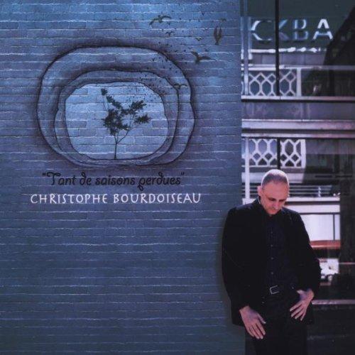 Christophe Bourdoiseau - Tant de Saisons Perdues