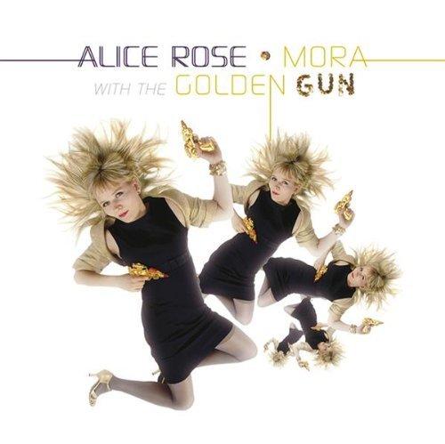 Rose , Alice - Mora With the Golden Gun