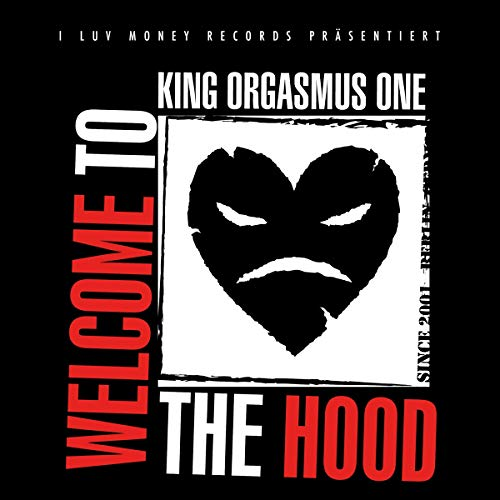 King Orgasmus One - Welcome To The Hood
