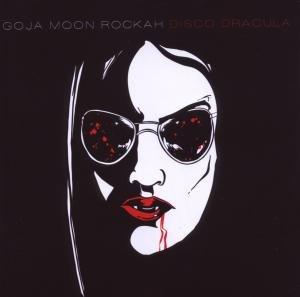 Goja Moon Rockah - Disco Dracula