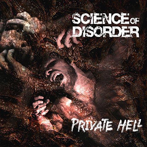 Science Of Disorder - Private Hell