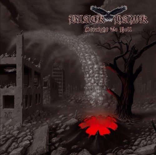Black Hawk - Straight To Hell