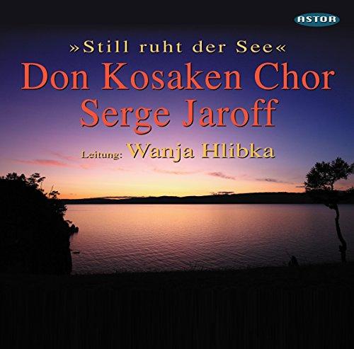 Don Kosaken Chor Serge Jaroff - Still ruht der See (Hlibka)