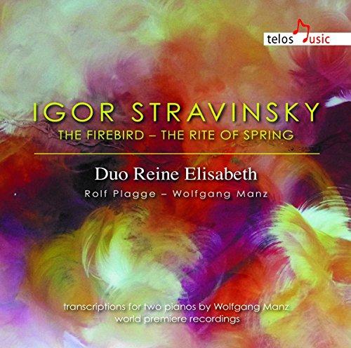 Stravinsky , Igor - The Firebird - The Rite Of Spring (Duo Reine Elisabeth: Rolf Plagge, Wolfgang Manz)