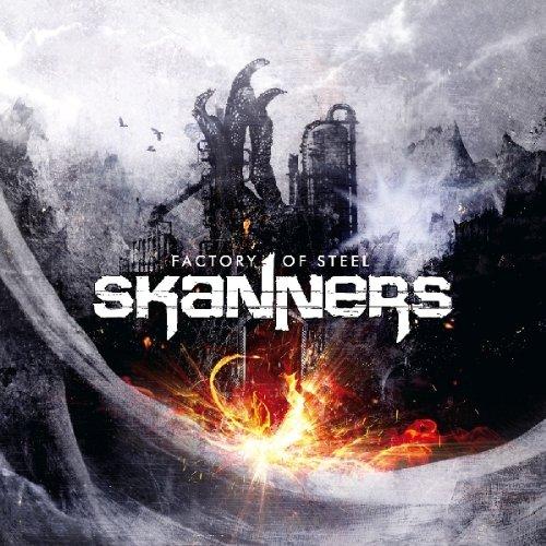 Skanners - Factory of Steel