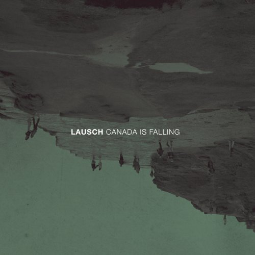 Lausch - Canada Is Falling