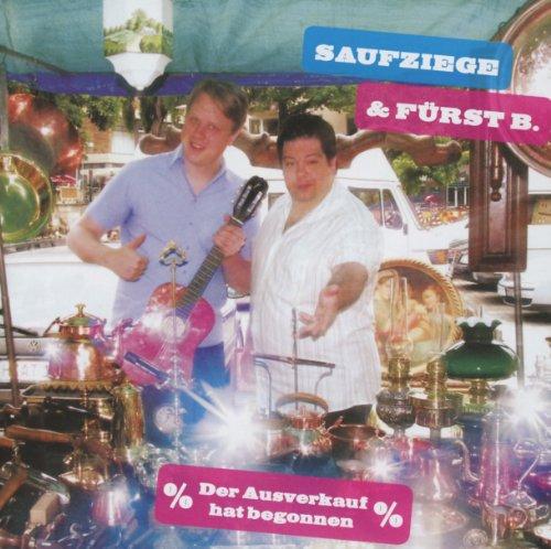 Saufziege & Fürst B. - Der Ausverkauf hat begonnen