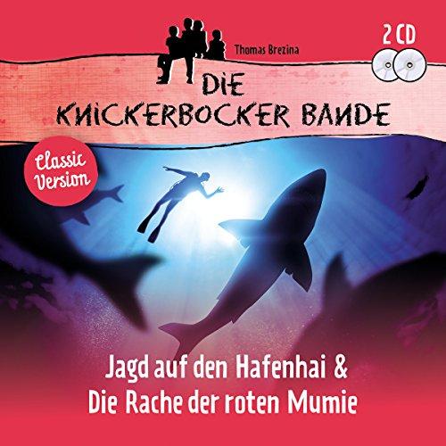Brezina , Thomas - Die Knickerbocker Bande: Jagd auf den Hafenhai & Die Rache der roten Mumie