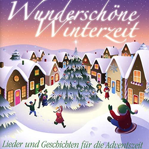 Kiddys Corner Band - Wunderschöne Winterzeit - Lieder und Geschichten für die Adventszeit
