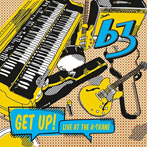 B3 - Get Up! Live At The A-Trane