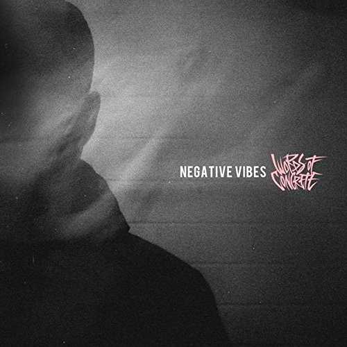 Words Of Concrete - Negative Vibes