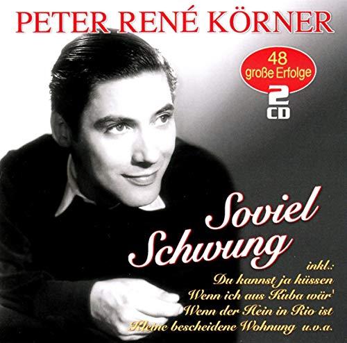 Körner , Peter Rene - Soviel Schwung - 48 große Erfolge