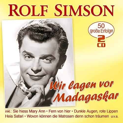 Simson , Rolf - Wir lagen vor Madagaskar - 50 große Erfolge