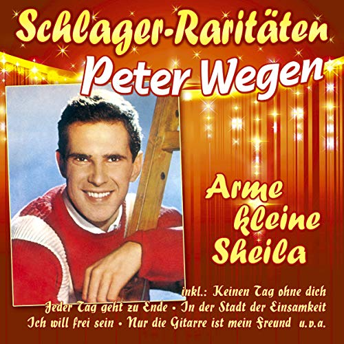 Wegen , Peter - Arme kleine Sheila - Schlager-Raritäten