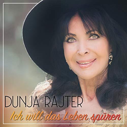 Rajter , Dunja - Ich will das Leben spüren