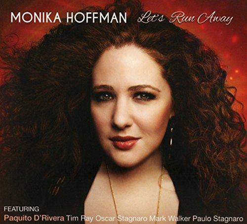 Hoffman , Monika - Let's Run Away (Featuring Paquito D'Rivera)